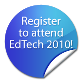 Sign up for EdTech 2010 now!
